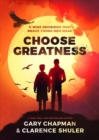 Image for Choose greatness  : 11 wise decisions that brave young men make
