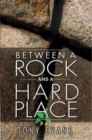 Image for Between A Rock And A Hard Place