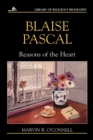 Image for Blaise Pascal  : reasons of the heart