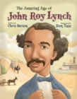 Image for The amazing age of John Roy Lynch