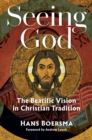 Image for Seeing God  : the beatific vision in Christian tradition