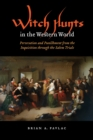 Image for Witch hunts in the western world  : persecution and punishment from the Inquisition through the Salem trials