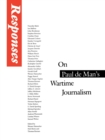 Image for Responses : On Paul de Man's Wartime Journalism