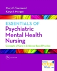Image for Essentials of psychiatric mental health nursing  : concepts of care in evidence-based practice