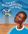 Image for The Boy Who Harnessed the Wind : Picture Book Edition