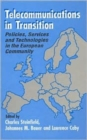 Image for Telecommunications in Transition : Policies, Services and Technologies in the European Community