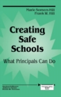 Image for Creating Safe Schools : What Principals Can Do
