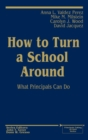Image for How to Turn a School Around : What Principals Can Do