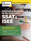 Image for 900 Practice Questions for the Upper Level SSAT & ISEE.