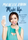 Image for Make up your life!  : your guide to beauty, style, and success - online and off