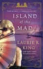 Image for Island of the Mad : A novel of suspense featuring Mary Russell and Sherlock Holmes
