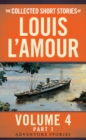 Image for The collected short stories of Louis L'AmourVolume 4,: The adventure stories