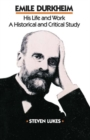 Image for Emile Durkheim : His Life and Work: A Historical and Critical Study
