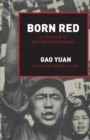 Image for Born Red : A Chronicle of the Cultural Revolution
