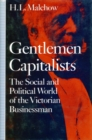Image for Gentlemen Capitalists : The Social and Political World of the Victorian Businessman