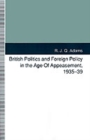 Image for British Politics and Foreign Policy in the Age of Appeasement, 1935-39