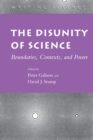 Image for The disunity of science  : boundaries, contexts and power