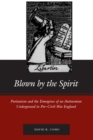 Image for Blown by the Spirit : Puritanism and the Emergence of an Antinomian Underground in Pre-Civil-War England