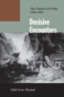 Image for Decisive encounters  : the Chinese Civil War, 1946-1950