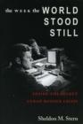 Image for The Week the World Stood Still : Inside the Secret Cuban Missile Crisis