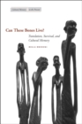 Image for Can These Bones Live? : Translation, Survival, and Cultural Memory