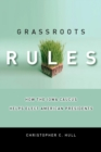 Image for Grassroots Rules : How the Iowa Caucus Helps Elect American Presidents