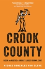 Image for Crook County : Racism and Injustice in America's Largest Criminal Court