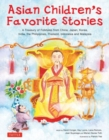 Image for Asian children's favorite stories  : a treasury of folktales from China, Japan, Korea, India, The Philippines, Thailand, Indonesia and Malaysia