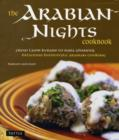 Image for The Arabian nights cookbook  : from lamb kebabs to baba ghanouj, delicious homestyle Arabian cooking