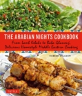 Image for The Arabian nights cookbook  : from lamb kebabs to baba ghanouj, delicious homestyle Middle Eastern cooking