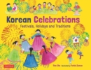 Image for Korean Celebrations : Festivals, Holidays and Traditions