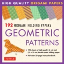 Image for 192 Origami Folding Papers in Geometric Patterns : 6 x 6 Inch High-Quality Double-Sided Origami Paper with Full-Color Instruction Book