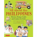 Image for All about the Philippines : Stories, Songs, Crafts and More for Kids