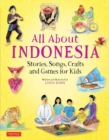 Image for All About Indonesia : Stories, Songs, Crafts and Games for Kids