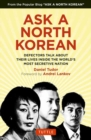 Image for Ask a North Korean  : defectors talk about their lives inside the world's most secretive nation