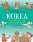 Image for All about Korea  : stories, songs, crafts and games for kids
