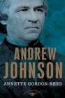 Image for Andrew Johnson : The American Presidents Series: The 17th President, 1865-1869
