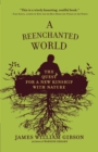 Image for A reenchanted world  : the quest for a new kinship with nature
