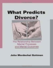 Image for What Predicts Divorce? : The Relationship Between Marital Processes and Marital Outcomes