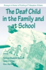 Image for The Deaf Child in the Family and at School : Essays in Honor of Kathryn P. Meadow-Orlans