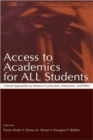 Image for Access to academics for all students  : critical approaches to inclusive curriculum, instruction, and policy