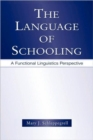 Image for The Language of Schooling : A Functional Linguistics Perspective