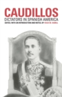 Image for Caudillos : Dictators in Spanish America