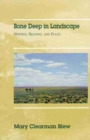 Image for Bone deep in landscape  : writing, reading, and place