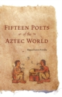 Image for Fifteen Poets of the Aztec World