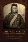 Image for The Nez Perces in the Indian Territory : Nimiipuu Survival