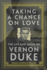 Image for Taking a Chance on Love : The Life and Music of Vernon Duke