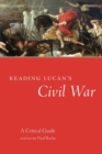 Image for Reading Lucan's Civil war  : a critical guide