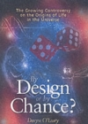 Image for By Design or by Chance in the Universe : The Growing Controversy on the Origins of Life