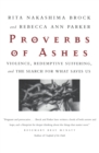 Image for Proverbs of ashes  : violence, redemptive suffering, and the search for what saves us
